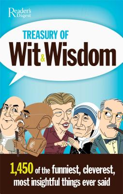Treasury of Wit & Wisdom: 1,450 of the Funniest, Cleverest, Most Insightful Things Ever Said - Bredenberg, Jeff (Compiled by)