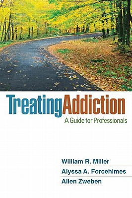 Treating Addiction: A Guide for Professionals - Miller, William R, PhD