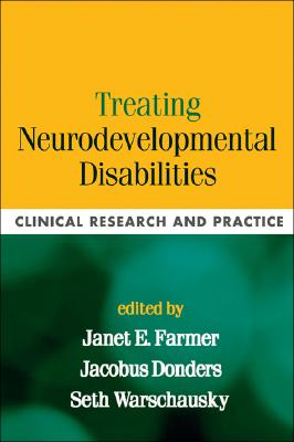 Treating Neurodevelopmental Disabilities: Clinical Research and Practice - Farmer, Janet E (Editor)