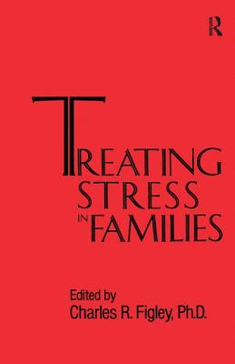 Treating Stress In Families......... - Figley, Charles R.