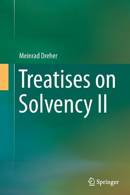 Treatises on Solvency II - Dreher, Meinrad