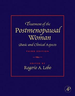 Treatment of the Postmenopausal Woman: Basic and Clinical Aspects - Lobo, Rogerio A (Editor)