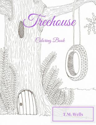 Treehouse Coloring Book - Wells, T M
