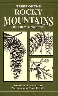 Trees of the Rocky Mountains & Intermountain West - Petrides, George A