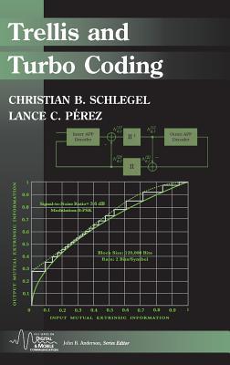 Trellis and Turbo Coding - Schlegel, Christian B, and Perez, Lance C