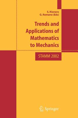 Trend and Applications of Mathematics to Mechanics: Stamm 2002 - Rionero, S (Editor)