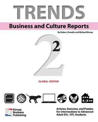 Trends: Business and Culture Reports, Book 2: Global Edition - Kinney, Robert, and Kinney, Donald, and Kinney, Michael