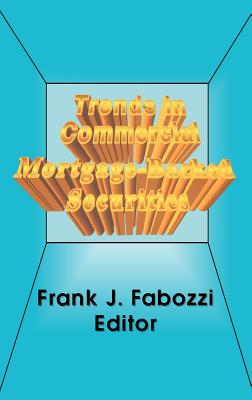 Trends in Commercial Mortgage-Backed Securities - Fabozzi, Frank J (Editor)