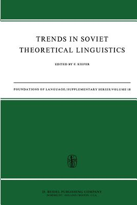 Trends in Soviet Theoretical Linguistics - Kiefer, Ferenc (Editor)