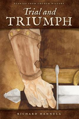 Trial and Triumph - Hannula, Richard