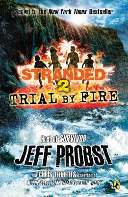Trial by Fire - Probst, Jeff, and Tebbetts, Christopher