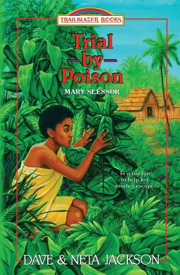 Trial by Poison: Introducing Mary Slessor - Jackson, Neta, and Jackson, Dave