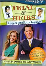 Trial & Heirs: Protect Your Family Fortune