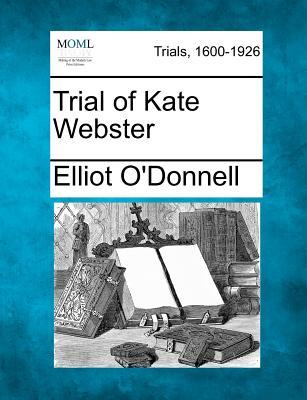 Trial of Kate Webster - O'Donnell, Elliot