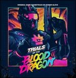 Trials of the Blood Dragon [Original Video Game Soundtrack] [LP]
