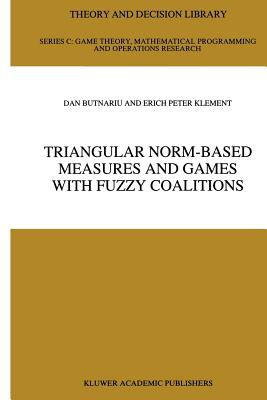 Triangular Norm-Based Measures and Games with Fuzzy Coalitions - Butnariu, Dan, and Klement, Erich Peter