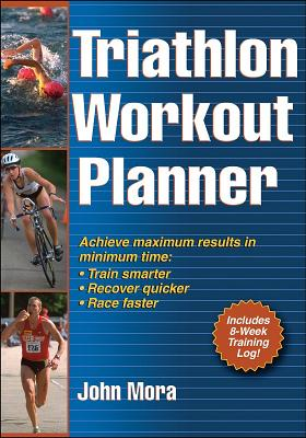 Triathlon Workout Planner - Mora, John