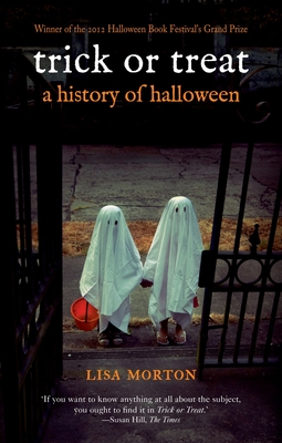 Trick or Treat: A History of Halloween - Morton, Lisa