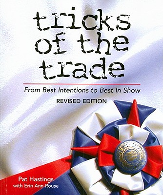 Tricks of the Trade: From Best Intentions to Best in Show - Hastings, Pat, and Rouse, Erin Ann