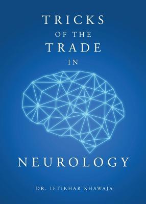 Tricks of the Trade in Neurology - Khawaja, Iftikhar, Dr.