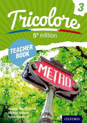 Tricolore 5e edition: Teacher Book 3 - Mascie-Taylor, Heather, and Spencer, Michael, and Honnor, Sylvia