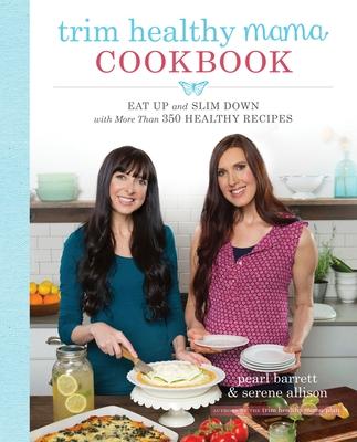 Trim Healthy Mama Cookbook - Barrett, Pearl