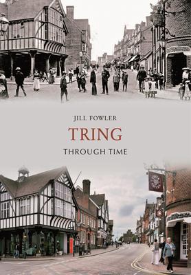 Tring Through Time - Fowler, Jill