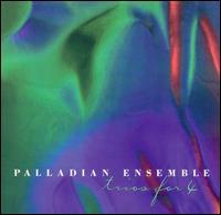 Trios for 4 - Palladian Ensemble