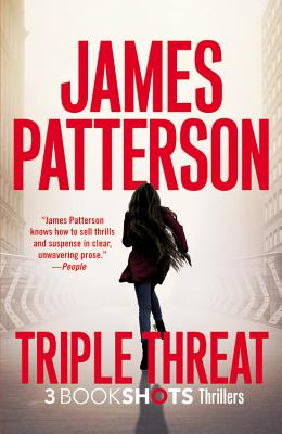 Triple Threat - Patterson, James, and DiLallo, Max