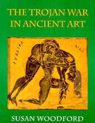 Trojan War in Ancient Art - Woodford, Susan