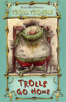 Trolls Go Home - MacDonald, Alan