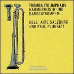 Tromba Triumphans: Kammermusik und Barocktrompete
