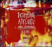 Trombone Atrevido - Achilles Liarmakopoulos