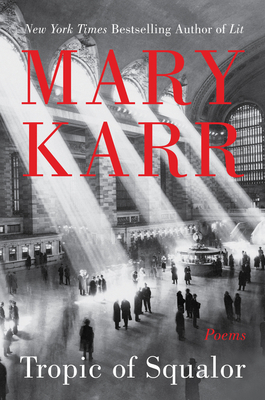 Tropic of Squalor: Poems - Karr, Mary