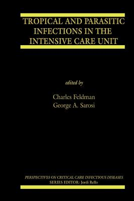 Tropical and Parasitic Infections in the Intensive Care Unit - Feldman, Charles (Editor)