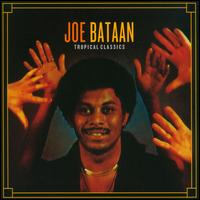 Tropical Classics - Joe Bataan
