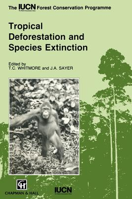 Tropical Deforestation and Species Extinction - Whitmore, T C (Editor), and Sayer, J a (Editor)