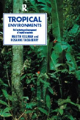 Tropical Environments - Kellman, Martin, and Tackaberry, Rosanne, and Tackaberry, Roseanne