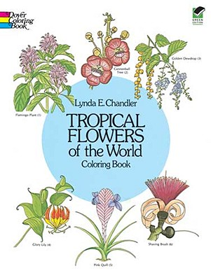 Tropical Flowers of the World Coloring Book - Chandler, Lynda E, and Coloring Books, and Flowers