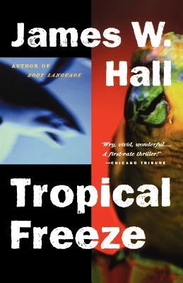 Tropical Freeze - Hall, James W, and Hall