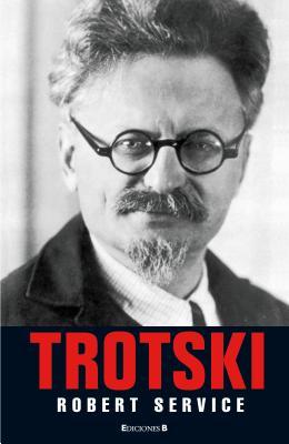 Trotski: Una Biografia - Service, Robert, and Camps, Francesc Reyes (Translated by)
