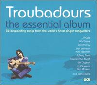 Troubadours: The Essential Album - Various Artists