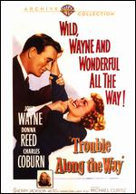 Trouble Along the Way - Michael Curtiz