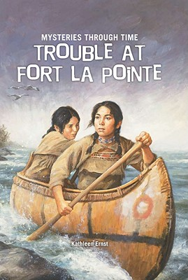 Trouble at Fort La Pointe - Ernst, Kathleen