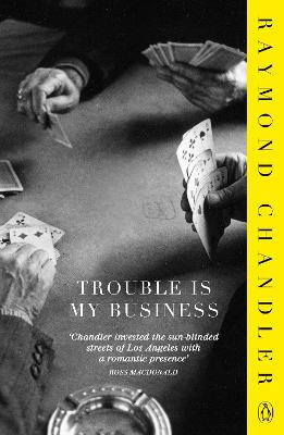 Trouble is My Business - Chandler, Raymond, and Slaughter, Karin (Introduction by)