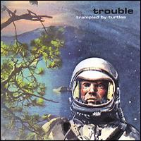 Trouble - Trampled by Turtles