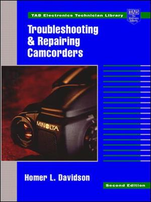 Troubleshooting and Repairing Camcorders - Davidson, Homer L
