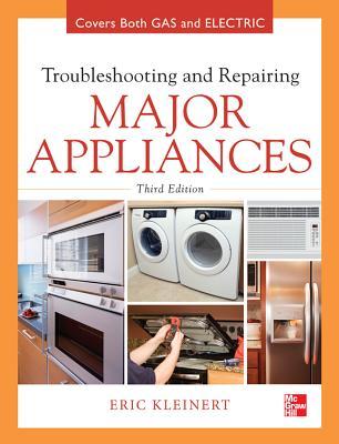 Troubleshooting and Repairing Major Appliances - Kleinert, Eric
