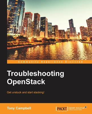 Troubleshooting OpenStack - Campbell, Tony