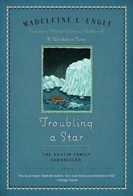 Troubling a Star: The Austin Family Chronicles, Book 5 - L'Engle, Madeleine
